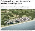 영국, 중국 원전 원천 차단...앞으로 참여 못한다 China's nuclear power firm could be blocked from UK project