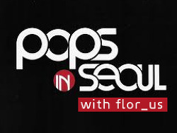 [Pops in Seoul] flor_us Edition!