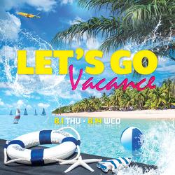 Let's Go 바캉스 [8.1(목)~8.14(수)]