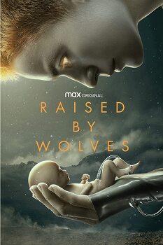 [감상글] 레이즈드 바이 울브스(Raised by Wolves (s1, 2020))