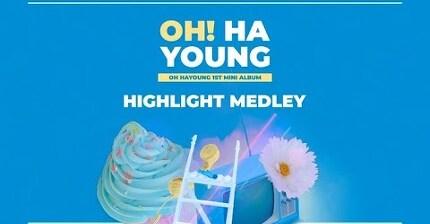 OH HAYOUNG (오하영) 1st Mini Album HIGHLIGHT MEDLEY