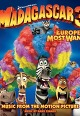Madagascar 3: Europe's Most Wanted (Music From The Motion Picture)