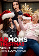 A Bad Moms Christmas (Original Motion Picture Soundtrack)