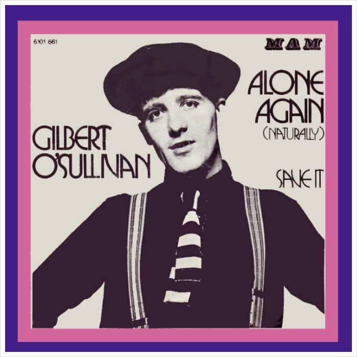 Alone Again Naturally - Gilbert O'Sullivan / 1972