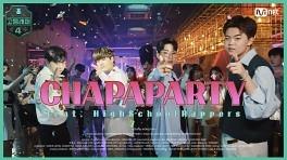 [#고등래퍼4] CHAPAPARTY (Official Music Video) - 권오선 X 박현진 X 이승훈 X 김다현 #유료광고포함