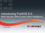 Introducing FortiOS 5.0 - More Security, More Control, More Intelligence