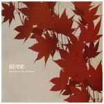Somewhere Only We Know - Keane / 2004