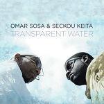 Omar Sosa & Seckou Keita - Transparent Water