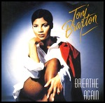 Breathe Again - Toni Braxton / 1993