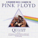 The Classic Rock String Quartet - A Classic Rock Tribute to Pink Floyd