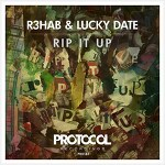 R3hab & Lucky Date - Rip It Up (Original Mix)