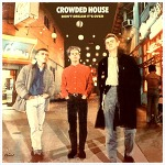 Don't Dream It's Over - Crowded House / 1986