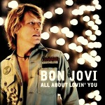 Bon Jovi - All About Lovin' You