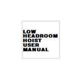 LOW HEADROOM HOIST USER MANUAL