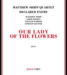 Matthew Shipp Quartet - Our Lady of the Flowers