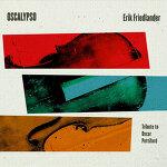 Erik Friedlander - Oscalypso