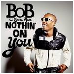Nothin' On You - B.O.B Feat. Bruno Mars / 2009