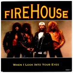 When I Look Into Your Eyes - Firehouse / 1992