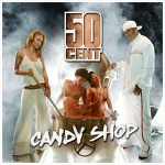 Candy Shop - 50 Cent Feat. Olivia / 2005
