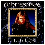 Is This Love? - Whitesnake / 1987
