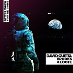 David Guetta, Brooks & Loote - Better When You're Gone 듣기/뮤비/가사/해석