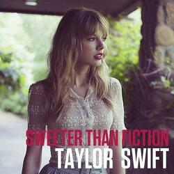 [POP] Taylor Swift - Sweeter Than Fiction (FULL VERSION)