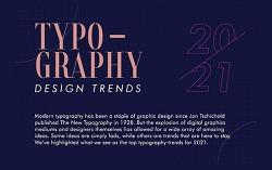 2021년 타이포그래피 디자인 트렌드 8가지, 인포그래픽으로 한눈에 변화를