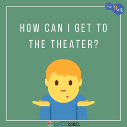 [Korean Class] How can I get to the Theater?