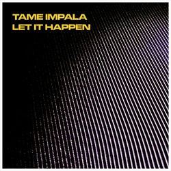 Let It Happen - Tame Impala / 2015
