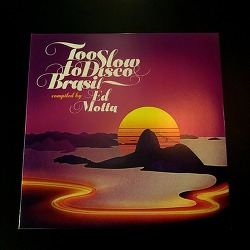 V.A - TOO SLOW TO DISCO BRASIL COMPILED BY ED MOTTA (2018)