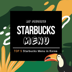 [Korean Class] My Favorite Starbucks Menu in Korea