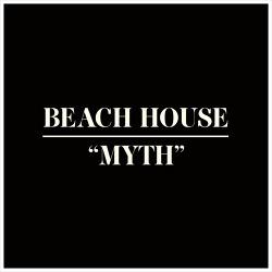 Myth - Beach House / 2012