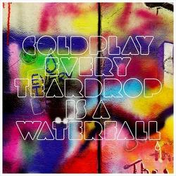 Every Teardrop Is A Waterfall - Coldplay / 2011