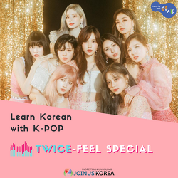 [Korean Class] Learn Korean with K-POP series「Twice-Feel special」