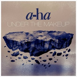 Under The Makeup - A-ha / 2015