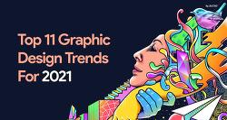 2021년 그래픽 디자인 트렌드 11가지, 사람이 최우선인 배경은?