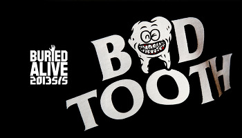 Buried Alive의 2013 S/S 시즌! BAD TOOTH