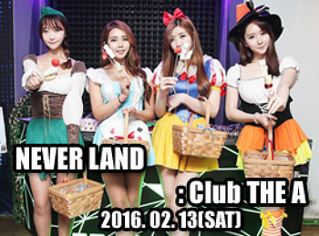 2016. 02. 13 (SAT) NEVER LAND @ THE A