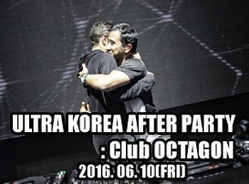 2016. 06. 10 (FRI) ULTRA KOREA AFTER PARTY @ OCTAGON