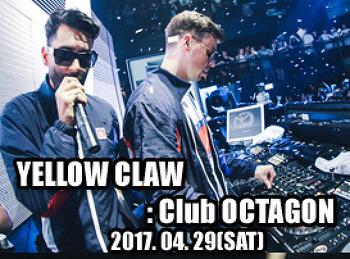 2017. 04. 29 (SAT) YELLOW CLAW @ OCTAGON