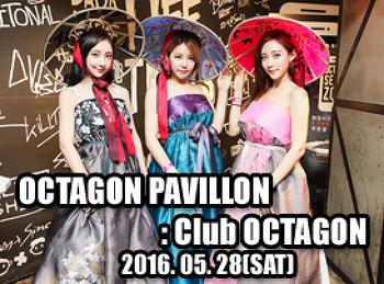 2016. 05. 28 (SAT) OCTAGON PAVILLON @ OCTAGON