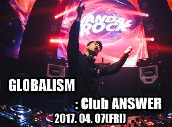 2017. 04. 07 (FRI) GLOBALISM @ ANSWER