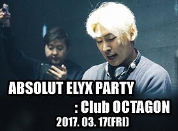 2017. 03. 17 (FRI) ABSOLUT ELYX PARTY @ OCTAGON