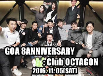 2016. 11. 05 (SAT) GOA 8YEARS ANNIVERSARY [GOA PARTY] @ OCTAGON