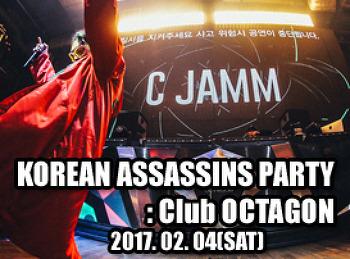 2017. 02. 04 (SAT) KOREAN ASSASSINS PARTY @ OCTAGON