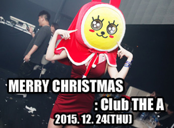 2015. 12. 24 (THU) MERRY CHRISTMAS @ THE A