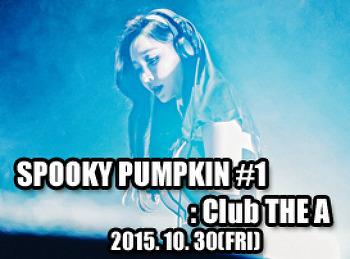 2015. 10. 30 (FRI) SPOOKY PUMPKIN #1 @ THE A