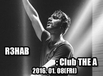 2016. 01. 08 (FRI) R3HAB @ THE A
