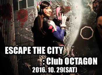 2016. 10. 29 (SAT) ESCAPE THE CITY @ OCTAGON