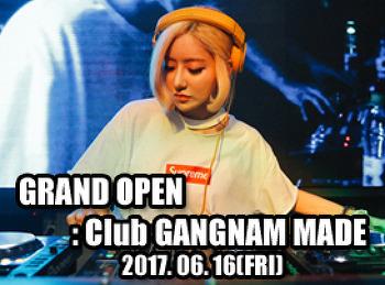 2017. 06. 16 (FRI) GRAND OPEN @ GANGNAM MADE